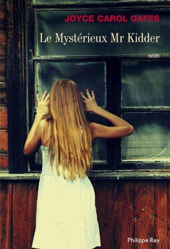 Joyce Carol Oates - Le Mystérieux Mr Kidder