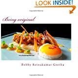 Being Original: A fine dining version of gods own cuisine (Finediningindian cuisine series) (Volume 1)