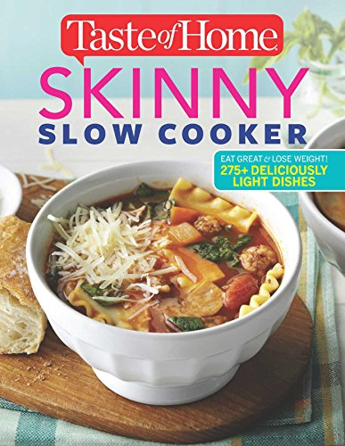 Taste of Home Skinny Slow Cooker: Cook Smart, Eat Smart with 352 Healthy Slow-Cooker Recipes (Healthy Cooking Recipes compare prices)