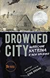img - for Drowned City: Hurricane Katrina and New Orleans (Ala Notable Children's Books. Older Readers) book / textbook / text book