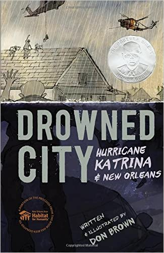 Drowned City: Hurricane Katrina and New Orleans (Ala Notable Children's Books. Older Readers) written by Don Brown
