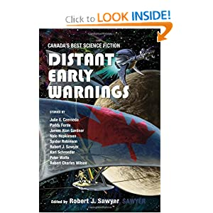 Distant Early Warnings: Canada's Best Science Fiction by Robert Sawyer
