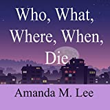 img - for Who, What, Where, When, Die: An Avery Shaw Mystery, Book 1 book / textbook / text book