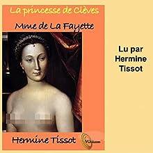 La princesse de Clèves | Livre audio Auteur(s) : Madame de La Fayette Narrateur(s) : Hermine Tissot