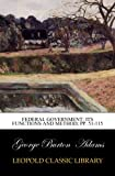 Federal government: its functions and method; pp. 51-115