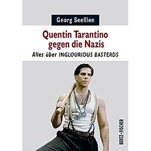 Quentin Tarantino gegen die Nazis: Alles über INGLOURIOUS BASTERDS (Kleine Schriften zum Film)