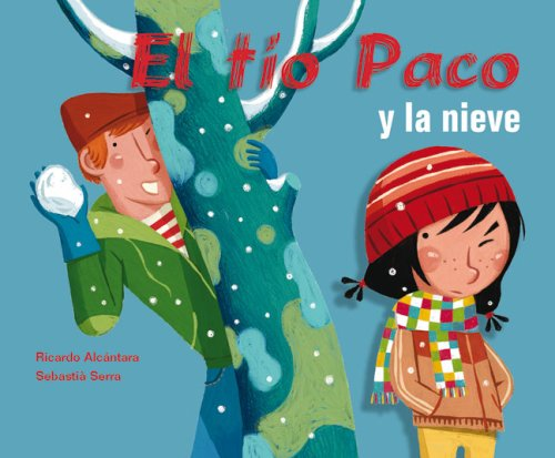 El tio Paco y la nieve/ Uncle Paco and the Snow