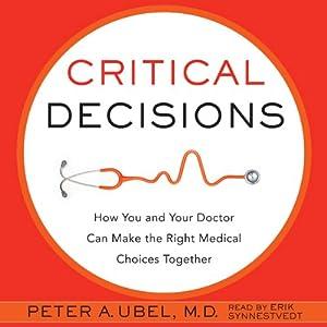 Critical Decisions   [Peter A Ubel]