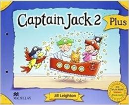Captain Jack Level 2 Pupils Book Plus Pack: Jill Leighton