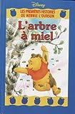 echange, troc Walt Disney company - L'arbre à miel (Les premières histoires de Winnie l'Ourson.)