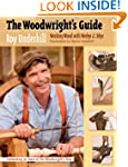 The Woodwright's Guide: Working Wood...