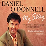 Daniel O'Donnell: My Story | Daniel O'Donnell