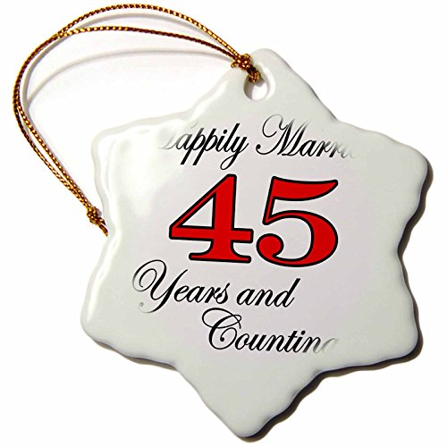 3dRose orn_193409_1 Happily Married 45 Years and Counting. Red-Snowflake Ornament, Porcelain, 3-Inch