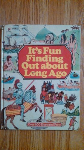 It's Fun Finding Out About Long Ago