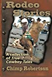 RODEO STORIES: A Collection of True Cowboy Tales