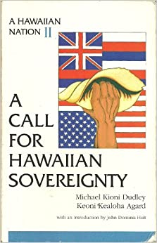 an analysis of the hawaiian sovereignity Representations to organize, analyze, and present information on people, places   will sovereignty prevent the extinction of the hawaiian race and their culture.