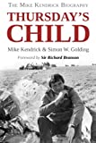 img - for Thursday's Child: The Mike Kendrick Story book / textbook / text book