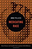 Medicating Race: Heart Disease and Durable Preoccupations with Difference (Experimental Futures)