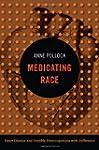 Medicating Race: Heart Disease and Du...