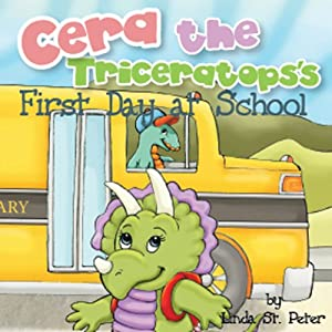 Cera the Triceratops's First Day at School | [Linda St. Peter]