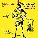 Pinocchios Abenteuer Hörbuch von Carlo Collodi Gesprochen von: Felicitas Hoppe
