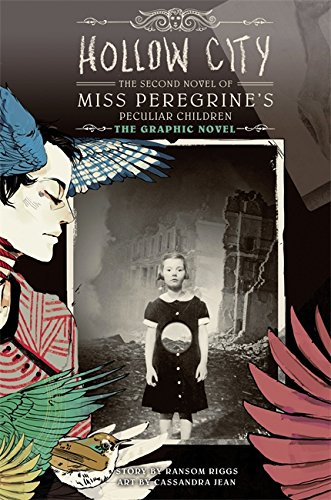 Hollow City: The Graphic Novel: The Second Novel of Miss Peregrine's Peculiar Children (Miss Peregrine's Peculiar Children: The Graphic Novel)