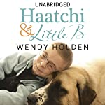 Haatchi and Little B | Wendy Holden