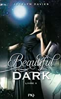 2. Beautiful Dark