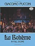 Giacomo Puccini Giacomo Puccini: La Boheme in Full Score (Dover Vocal Scores)