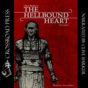 The Hellbound Heart: Abridged Edition Read by the Author | [Clive Barker]