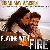 Playing with Fire: Montana Fire, Book 2 | Susan May Warren