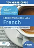 Edexcel International GCSE and Certificate French: Teacher Resource and Audio by Grime, Yvette, Witt, Jayn published by Hodder Education (2013)