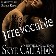 Irrevocable Audiobook by Skye Callahan Narrated by Sierra Kline