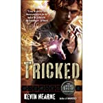 Tricked: The Iron Druid Chronicles, Book 4 (       UNABRIDGED) by Kevin Hearne Narrated by Luke Daniels