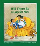 img - for By Dorothy Corey Will There Be a Lap for Me? (1st Edition) book / textbook / text book