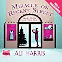 Miracle on Regent Street (       UNABRIDGED) by Ali Harris Narrated by Penelope Rawlins