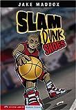 Slam Dunk Shoes (Jake Maddox Sports Stories)