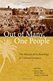 img - for Out of Many, One People: The Historical Archaeology of Colonial Jamaica (Caribbean Archaeology and Ethnohistory) book / textbook / text book