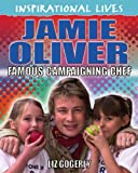 Liz Gogerly Inspirational Lives: Jamie Oliver