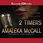 2 Timers: Love Sisters Series | Amaleka McCall
