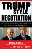 img - for Trump-Style Negotiation: Powerful Strategies and Tactics for Mastering Every Deal book / textbook / text book
