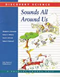 Sounds All Around Us: A Discovery Science Primary Grades Unit (Discovery Science)