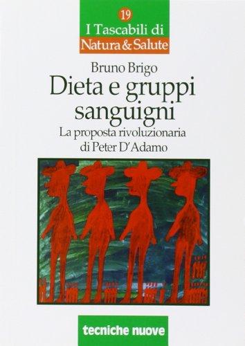 Dieta e gruppi sanguigni La proposta rivoluzionaria di Peter D'Adamo PDF