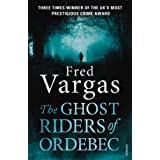 The Ghost Riders of Ordebec: A Commissaire Adamsberg novel ~ Fred Vargas