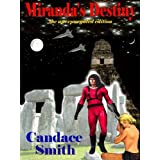 Miranda's Destiny - the unexpurgated editionby Candace Smith
