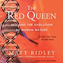 The Red Queen: Sex and the Evolution of Human Nature (       UNABRIDGED) by Matt Ridley Narrated by Simon Prebble