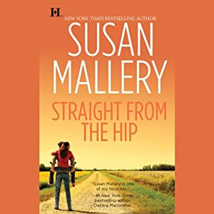 Straight from the Hip: Lone Star Sisters, Book 3 | [Susan Mallery]