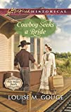 img - for Cowboy Seeks a Bride (Love Inspired Historical\Four Stones Ran) book / textbook / text book
