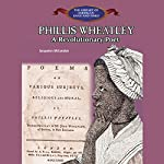 Phillis Wheatley: A Revolutionary Poet | Jacquelyn McLendon