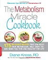 The Metabolism Miracle Cookbook: 175 Delicious Meals that Can Reset Your Metabolism, Melt Away Fat,…